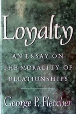 Loyalty: An Essay on the Morality of Relationships