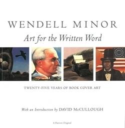 Wendell Minor: Art for the Written Word