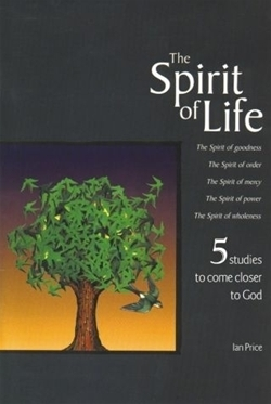 Spirit of Life, The: 5 Studies to Bring Us Closer to the Heart of God