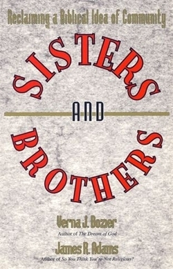 Sisters and Brothers: Reclaiming a Biblical Idea of Community