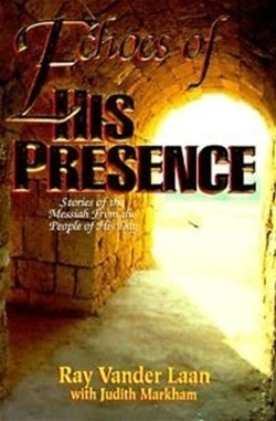 Echoes of His Presence: Stories of the Messiah From the People of His Day