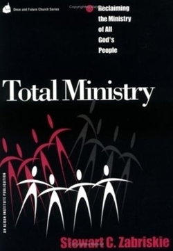 Total Ministry: Reclaiming the Ministry of All God's People