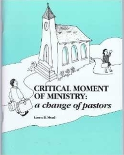 Critical Moment of Ministry: A Change of Pastors