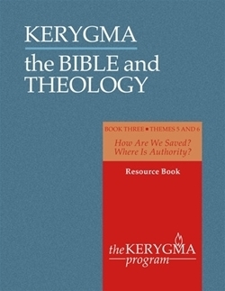 Bible and Theology: Book Three. Resource book. Themes 5 and 6 (Kerygma)