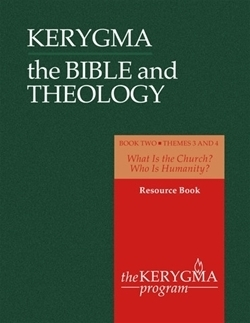 Bible and Theology: Book Two . Resource book. Themes 3 and 4 (Kerygma)