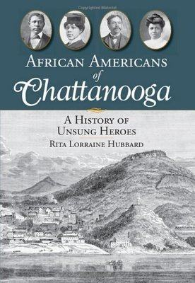 African Americans of Chattanooga: A History of Unsung Heroes