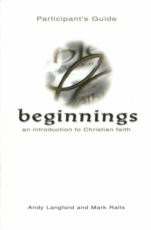 Beginnings: An Introduction to Christian Faith (Participant's Guide)