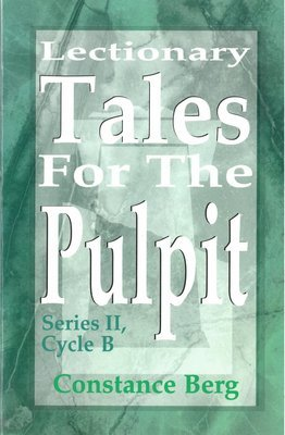 Lectionary Tales for the Pulpit: Series II, Cycle B