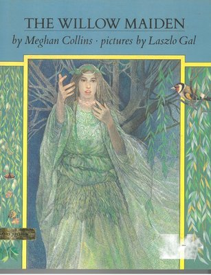 Willow Maiden, The