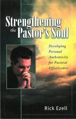 Strengthening the Pastor's Soul: Developing Personal Authenticity for Pastoral Effectiveness