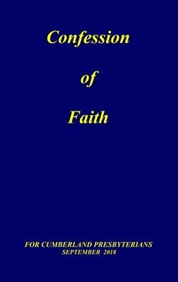 1984 Confession of Faith for Cumberland Presbyterians - 2019 printing