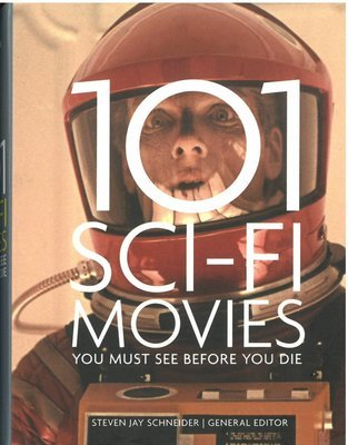 101 Sci-Fi Movies You Must See Before You Die