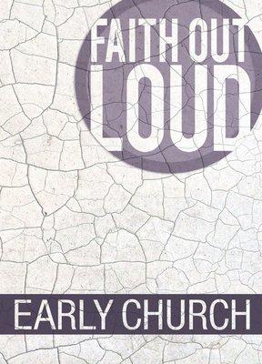 Early Church - Faith Out Loud