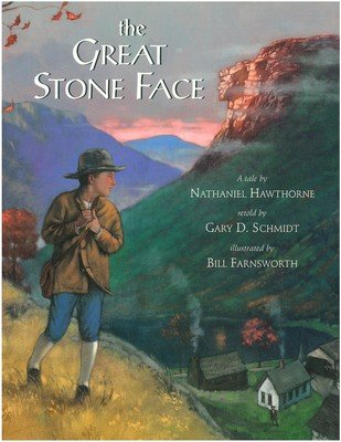 Great Stone Face, The: A Tale by Nathanial Hawthorne