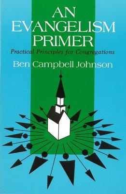 An Evangelism Primer: Practical Principles for Congregations