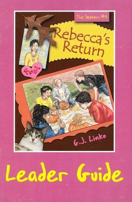 Rebecca's Return (Topical Study--leader)