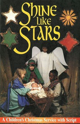 Shine Like Stars: A Children's Christmas Service with Script