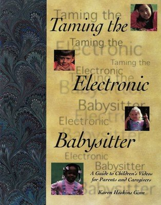 Taming the Electronic Babysitter