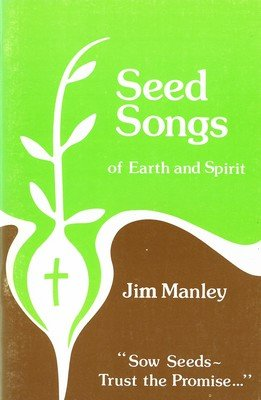 Seed Songs of Earth and Spirit