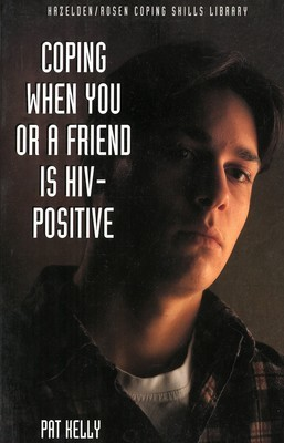 Coping When You or a Friend Is HIV-Positive