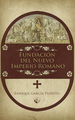 Fundación del Nuevo Imperio Romano