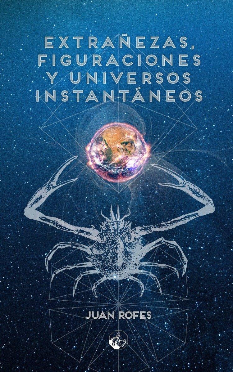 Extrañezas, figuraciones y universos instantáneos