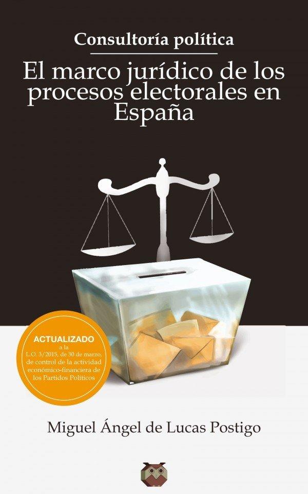 Consultoría Política. El marco jurídico de los procesos electorales en España