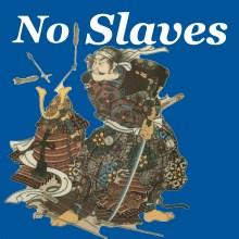 No Slaves