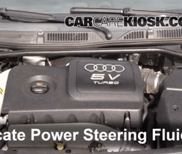 Follow These Steps To Add Power Steering Fluid To A Audi Tt Quattro 2000 2006
