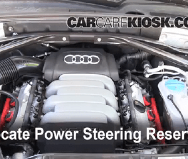 Follow These Steps To Add Power Steering Fluid To A Audi Q