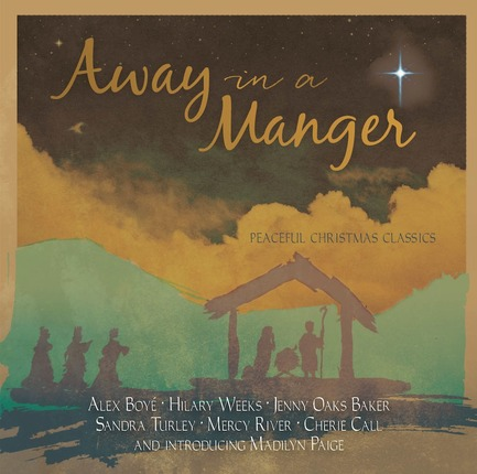 Away In A Manger Peaceful Christmas Classics Deseret Book
