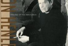 I Wanna Go Back: Don Henley – The End of the Innocence [1989]