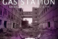Broken Jazz Society – Gas Station [2016]