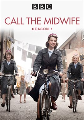 Call the Midwife - Season 1 (2012) Television - hoopla