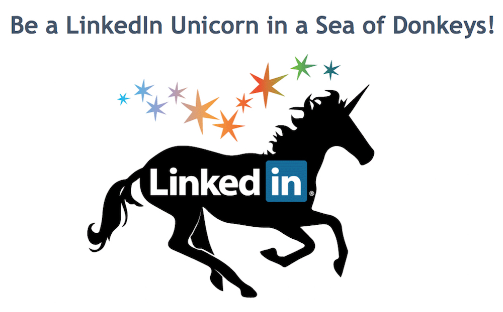 Be a Linkedin Unicorn in a Sea of Donkeys (source: Larry messing around with photoshop)
