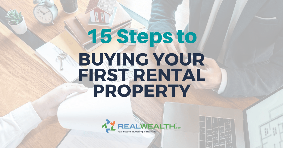 15 Steps To Buying Your First Rental Property Realwealth