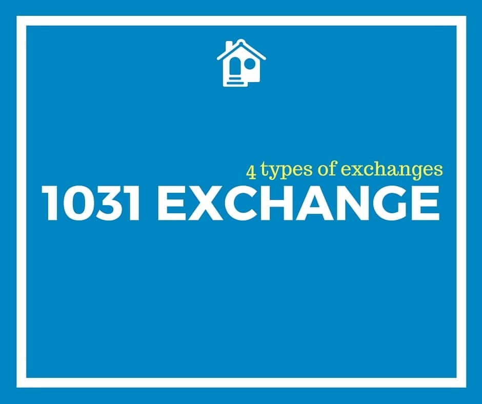 4 Types of 1031 Exchanges: Construction, Simultaneous, Delayed, Reverse
