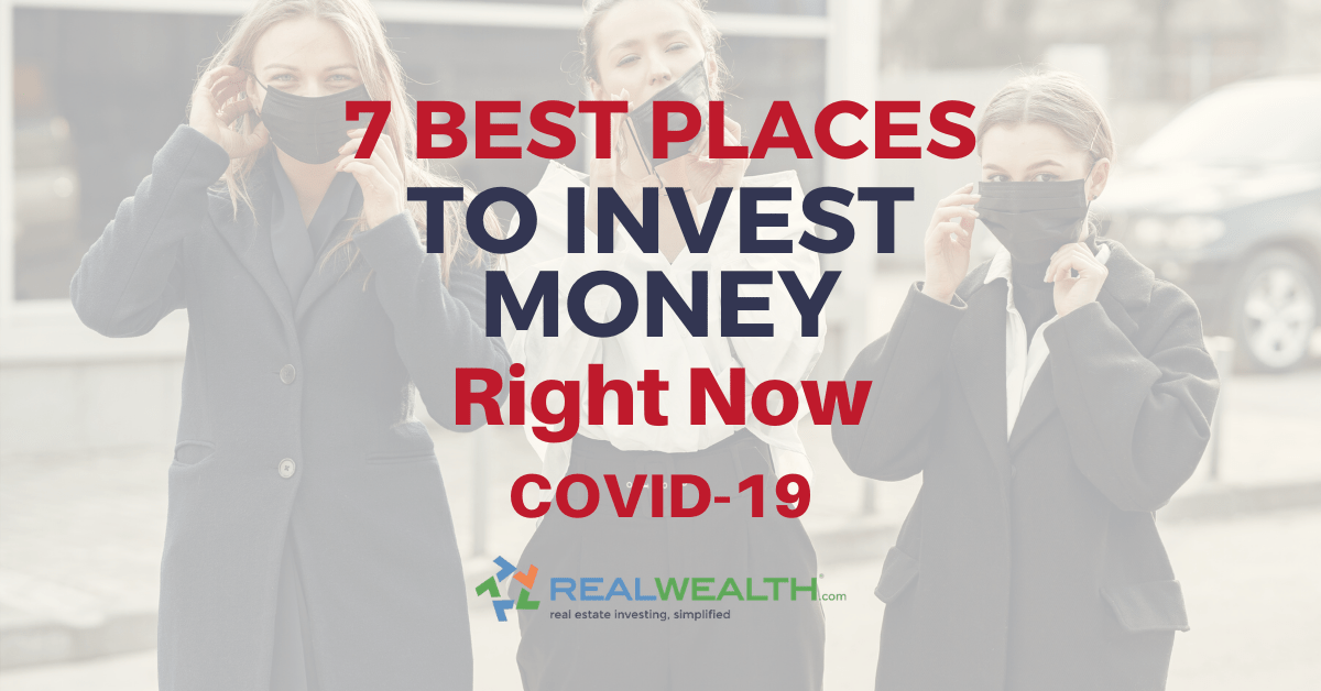 Featured Image for Article - 7 Best Places to Invest Money Right Now COVID-19