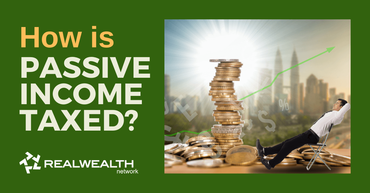 How Is Passive Income Taxed in 2020