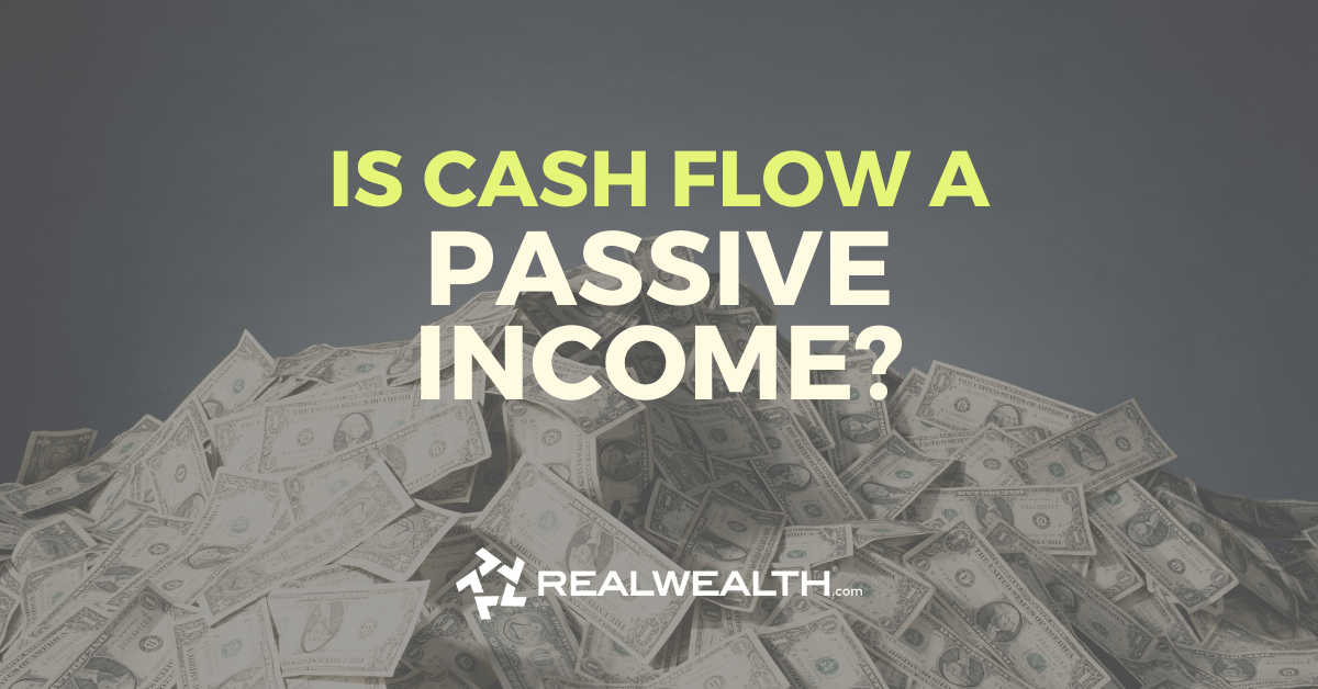 Featured Image for Article - Is Cash Flow A Passive Income