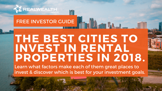 The Best Cities To Invest in Rental Properties in 2018 [Free Investor Guide]