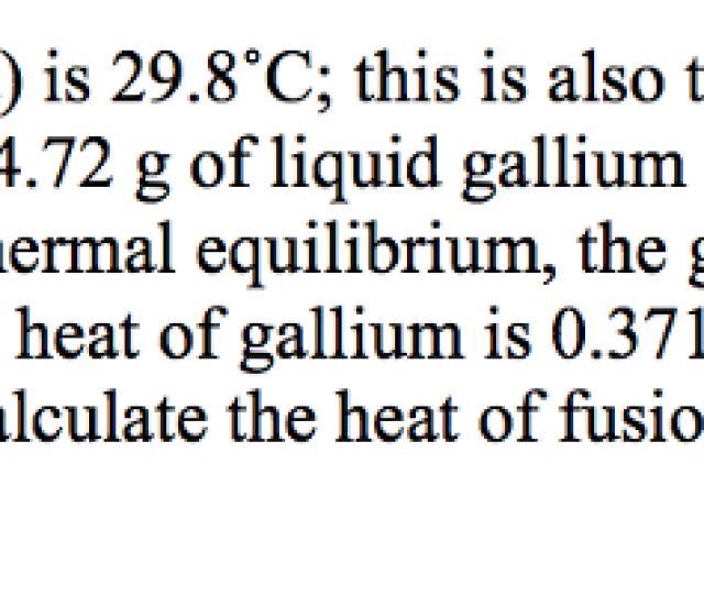 5 The Melting Point Of Gallium Ga Is 29 8c This