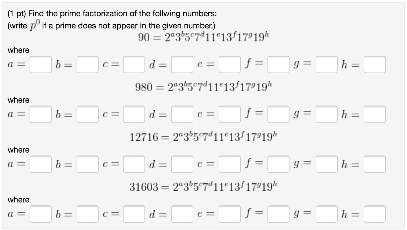 Solved Find The Prime Factorization Of The Follwing Numbe
