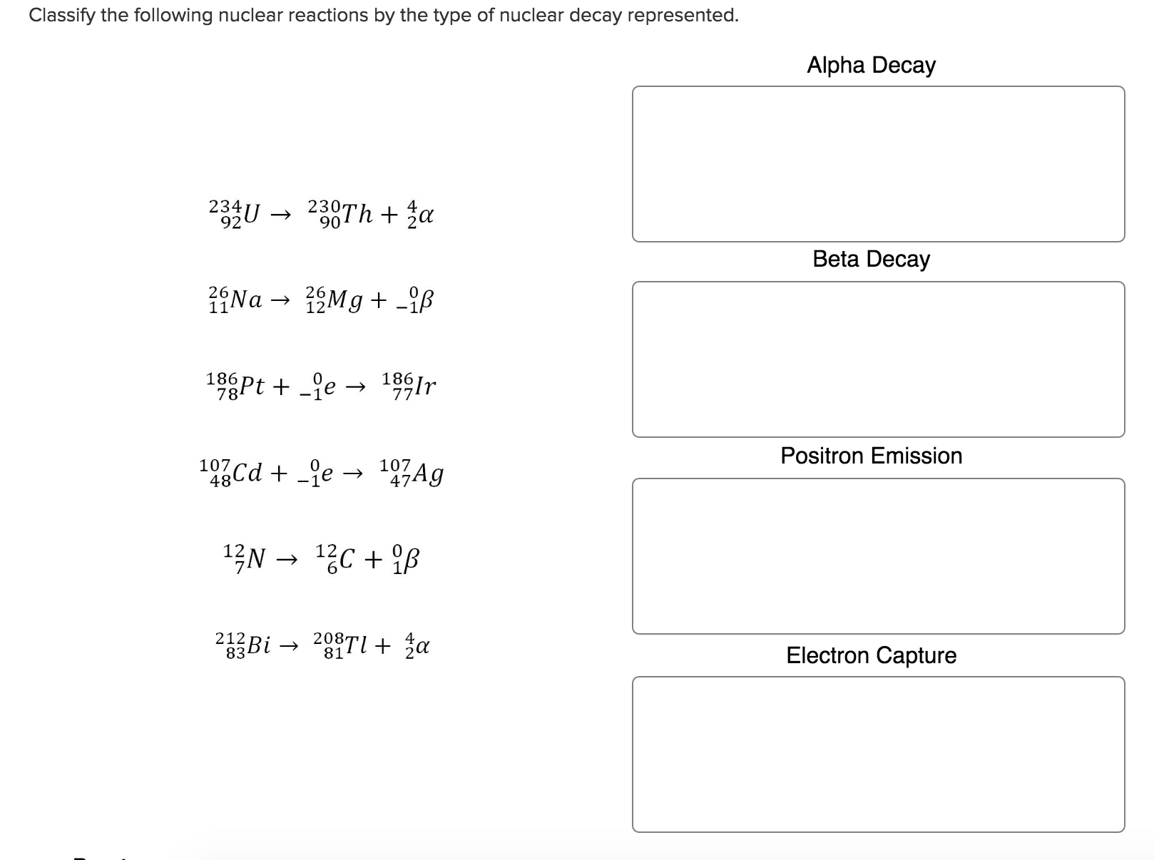Solved Classify The Following Nuclear Reactions By The Ty