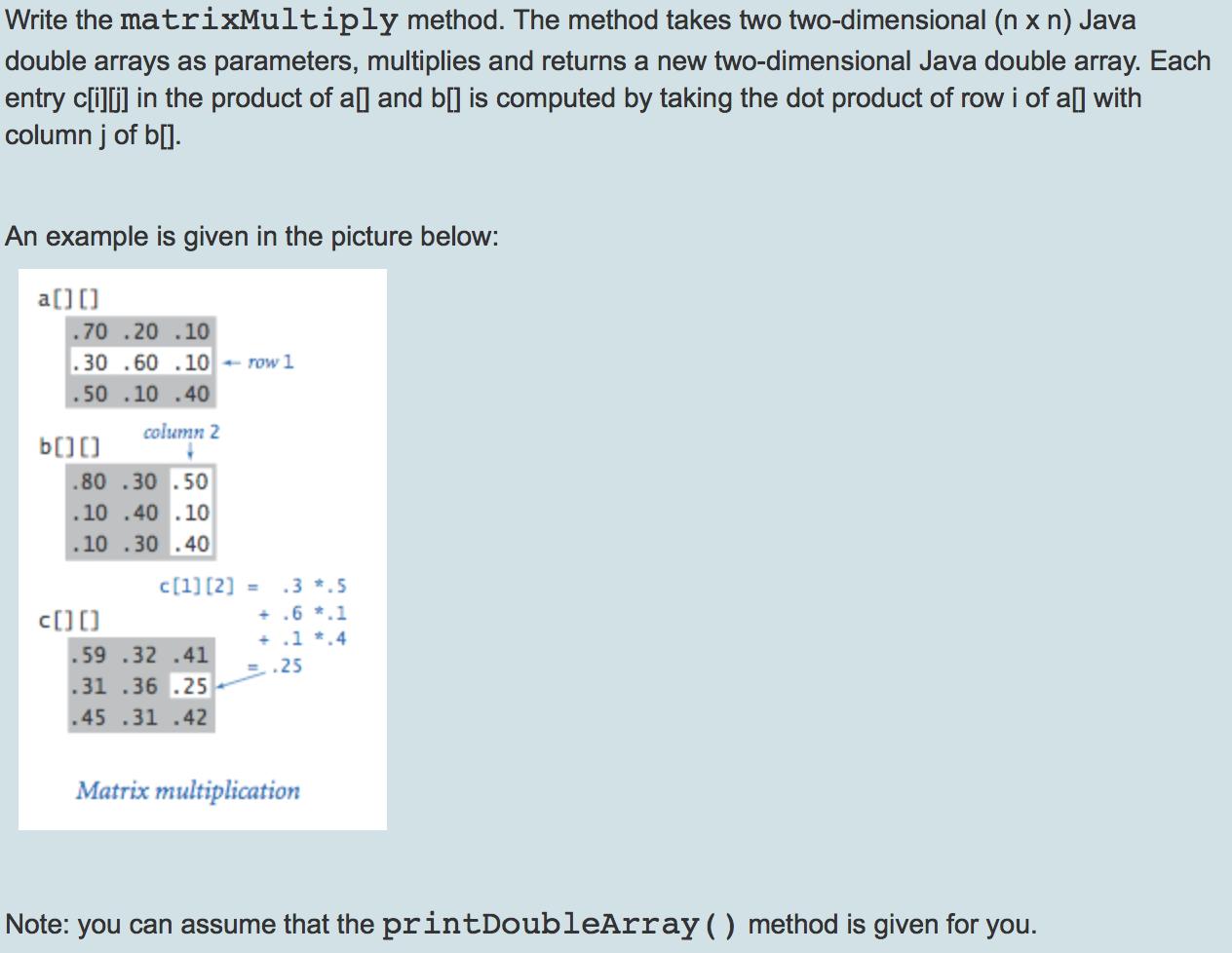 Solved Write The Matrixmultiply Method The Method Takes