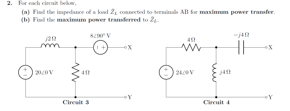 media%2Ffdc%2Ffdcbe93f 9e5c 46ec a56e cf050df422c1%2Fphp3gg92q - 2. For each circuit below. (a) Find the impedance of a load ZL connected to terminals AB for maximum power transfer. (b) Find the maximum power transferred to ZL.
