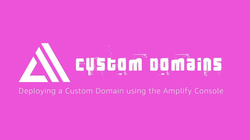 How to deploy a custom domain with the Amplify Console