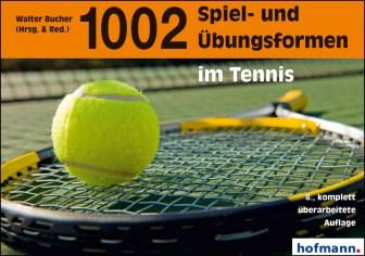 1002 Spiel- und Übungsformen im Tennis - Walter Bucher