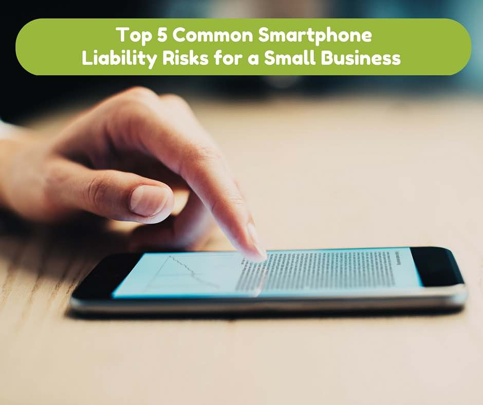 Is your smartphone a cyber liability risk for your small business?