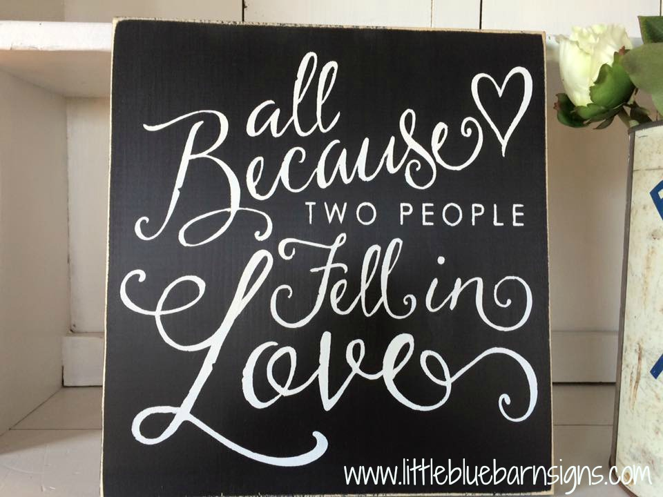 Download All because two people fell in love Wood Sign · Little ...